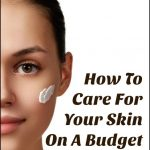 how-to-take-care-of-your-skin-on-a-budget